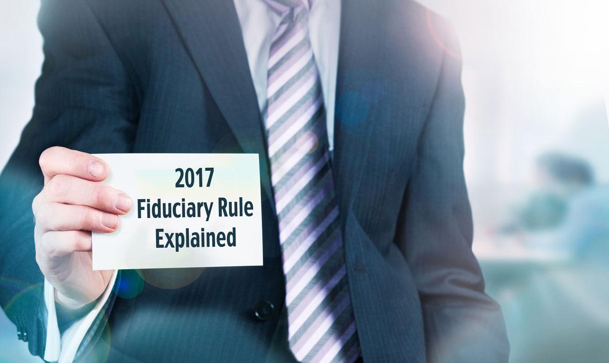 2017 Fiduciary Rule Explained